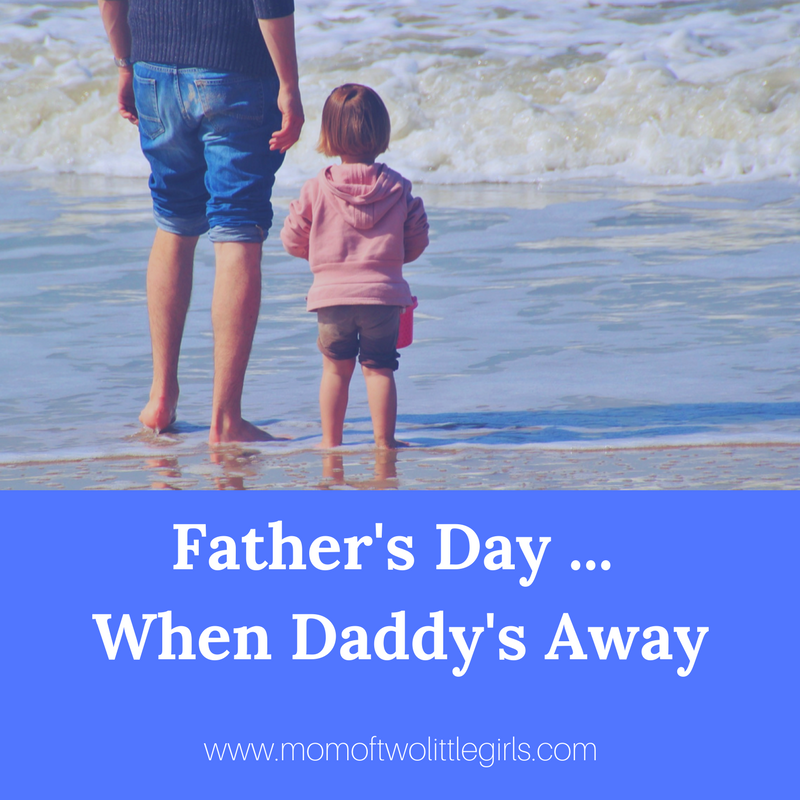 father's Day when Daddy's Away