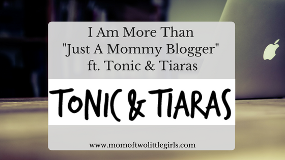 i-am-more-than-just-a-mommy-blogger-tonic-and-tiaras