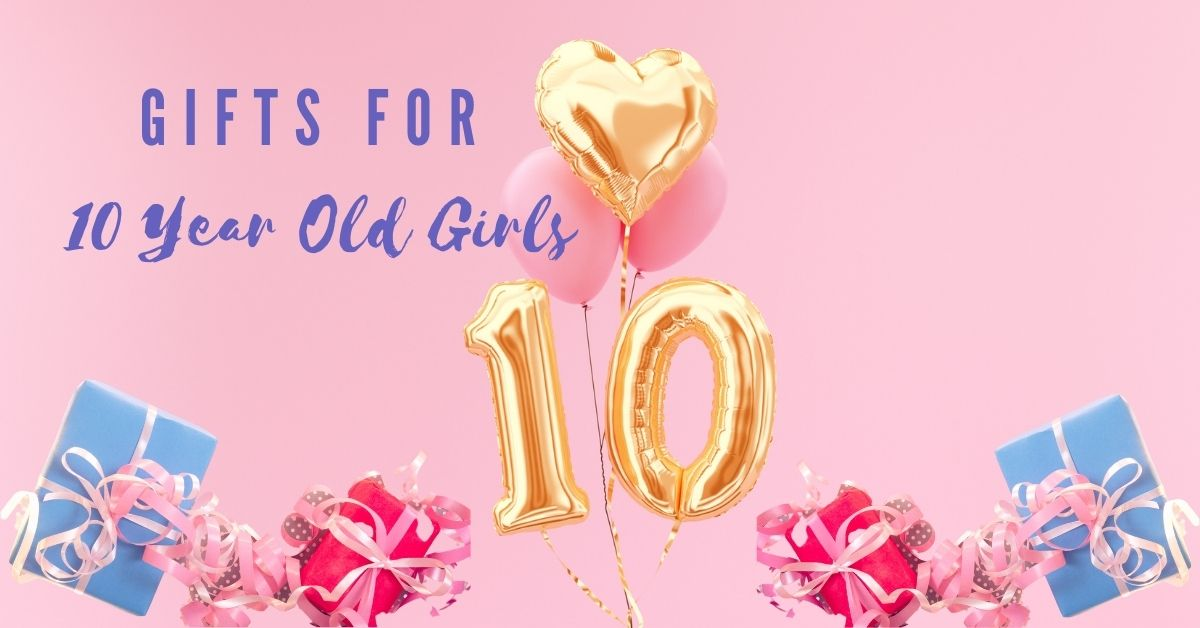 gift-ideas-for-10-year-old-girls