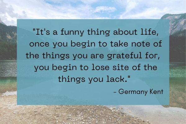 gratitude quote by Germany Kent